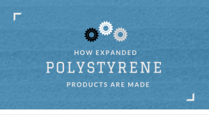 How Expanded Polystyrene Products are Made