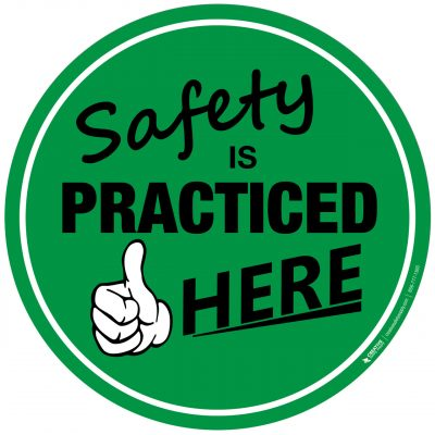 Safety is Practiced Here Sign
