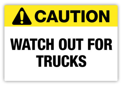 Watch Out For Trucks Label