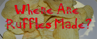 Where Are Ruffles Made